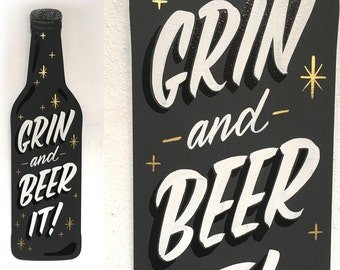 Grin and Beer It - hand painted sign