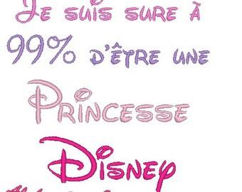 "Machine embroidery motif ""I'm 99% sur i'm a Disney Princess"" - instant download"