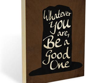 """Abraham Lincoln Quote Wood Wall Art Print - 8x10 or 11x14 """"Whatever You Are Be A Good One"""" Inspirational Art on Wooden Panel Wall Decor"""