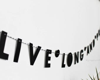 "LIVE LONG + PROSPER // 2"" strung letters, minimalist design, text only garland, star trek quote, star trek fan, sci-fi fan, famous quote"