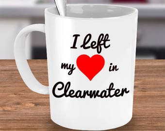 Clearwater Beach Mug - Clearwater Florida Souvenir Gift - I Left My Heart in Clearwater - For the Florida Spring Breaker