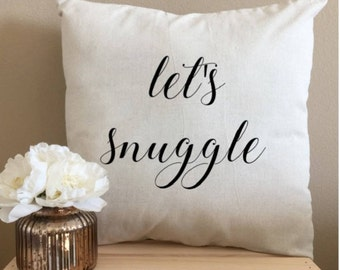 Lets Snuggle, Throw Pillow, Bedroom Decor, Lets Cuddle, Snuggle Pillow, Snuggle Season, Snuggle Weather, Lets Stay Home, Let Us Snuggle