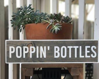 Wood Sign • Poppin' Bottles