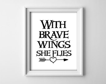 "INSTANT DOWNLOAD 8X10"" printable digital art - With brave wings she flies - Black,white - Arrow - Nursery/Child's bedroom decor - Baby girl"