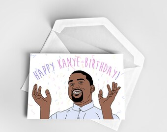 Happy Birthday Greeting Card, Kanye West Birthday Card, Kan-Yay Birthday Card, Greeting Card Birthday, Pun Birthday Card Kanye West