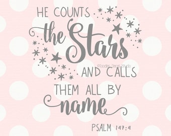He counts the stars and calls them all by name svg/ Baby quote DXF/ Bible verse SVG/ cutter file/ cricut/ silhouette/ PNG printable -tds317