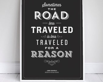"""The Road Less Traveled Poster 11x17"""" - Seinfeld Quote Print - Vintage Retro Typography"""