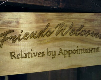 Friends Welcome, Relatives by Appointment Decorative Sign