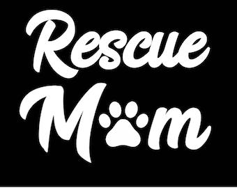 Rescue Mom Decal, vinyl, Sticker,Dog lover, Any Breed,Dog Mom