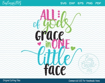 All of Gods Grace In One Little Face, svg instant download design, eps, png, pdf Cut File, svg file, dxf Silhouette