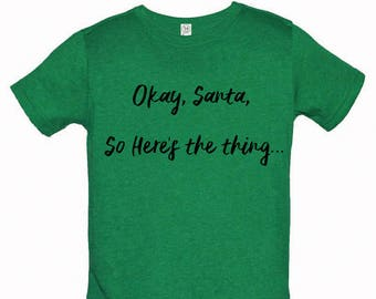 Okay Santa - Custom Graphic Tee