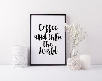 """PRINTABLE Art """"Coffee and Then the World"""" But First Coffee But First Tea Kitchen Art Print Kitchen Decor Kitchen Wall Art Coffee Decor"""