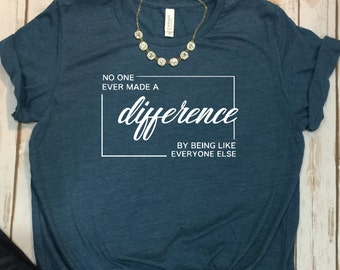 You do you, Make a Difference Shirt, Positive Quote Shirt, Gift For Friend, Good vibes only, Inspirational Shirt, Make a Difference, Be You