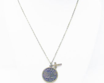 "Round Antique Bronze ""hide your crazy"" Charm Necklace"