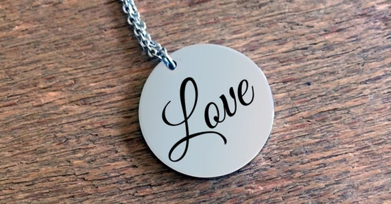 Positivity Jewelry  Love laser engraved round pendant necklace  stainless steel  uplifting gift  affirmation