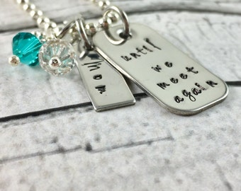 Until we meet again, personalized, hand stamped, remembrance necklace