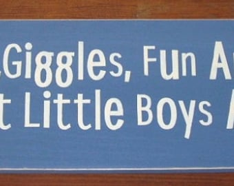 Little Boys  Sign Mischief, Giggles, Fun And Love... That's What Little Boys Are Made Of 6 x 24 You Pick Colors