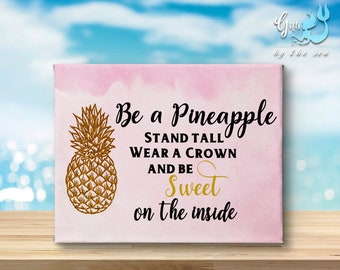 Pink - Be a pineapple, stand tall, wear a crown and be sweet on the inside