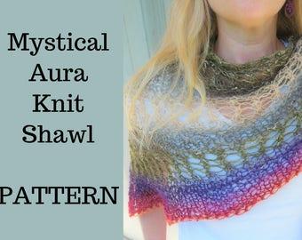 PATTERN - Mystical Aura Knit Shawl - Easy Lace Shawl Pattern