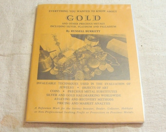 1980 Everything You Wanted to Know About Gold And Other Precious Metals, by Russell Burkett