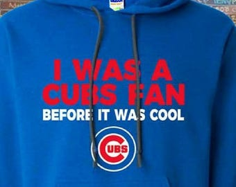 Chicago Cubs I Was a Cubs Fan Before It Was Cool Pullover Hoodie