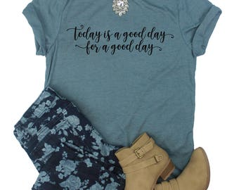 Today is a good day for a good day Shirt // Fixer Upper Shirt // Joanna Gaines Shirt