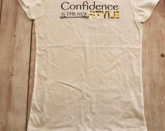Confidence is the new Style t-shirt