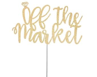 Off The Market Cake Topper, Bridal Shower Cake Topper, Glitter Cake Topper, Bachelorette Party cake topper, Engagement Party, Diamond Ring