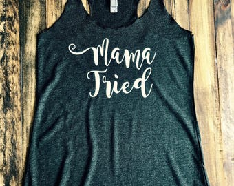 Mama Tried Tri-Blend Tank, Women's Country Lifestyle Tank Top Southern Clothing, Country Sayings Shirt