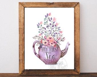 But First Tea, Kitchen Wall Art, Tea Print, Tea Poster, Tea Quote, Kitchen Decor, Teapot Print, Time For Tea, Digital Download, Printable