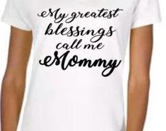 Mom Shirt, Mothers Day, My greatest blessings call me mommy, mom, grandmama, grandmother, grandma, nana, meme, mimi, mawmaw, granny
