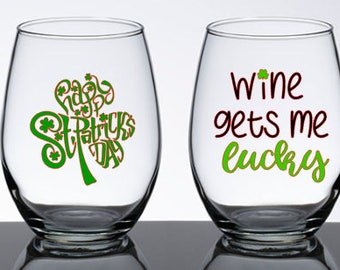 St Patricks Day - St Pattys Day - Stemless Glass - Wine - Lucky - Wine Gets me lucky - Drinking Glass - Personalized Gift - Vinyl Gifts