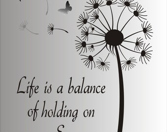 Life is a balance of holding on and letting go - Reusable STENCIL- 7 Sizes Available- Create Inspirational Signs !