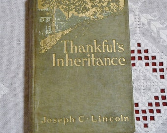 Thankfuls Inheritance by Joseph C Lincoln Vintage Book 1915 PanchosPorch