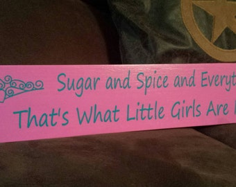 Sugar and Spice and Everything Nice, That's What Little Girls are Made Of ~ Reclaimed Wooden Sign ~ Rustic ~ Home Decor ~ Girls Room ~ Vinyl