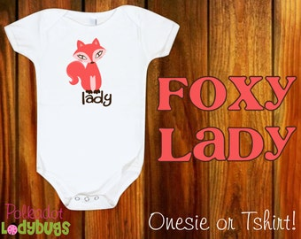 Foxy Lady - Infant Creeper or Tshirt