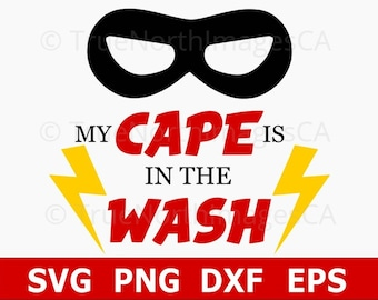 My Cape Is In The Wash / Superhero SVG / Superhero Vector / Superhero Clipart / Superhero Mask SVG / SVG Files for Cricut / Silhouette