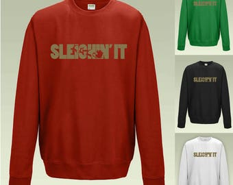 Sleighin' It Sweatshirt JH030 Funny Christmas Jumper Sweater