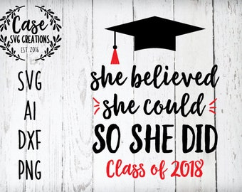 She Believed She Could So She Did Graduation SVG Cutting File, Ai, Dxf and Printable PNG Files | Instant Download | Cricut and Silhouette