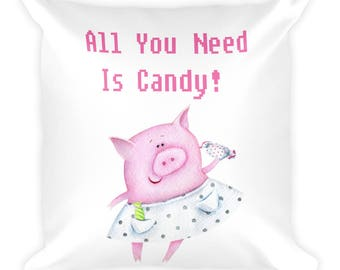 All You Need Is Candy Pig Pillow