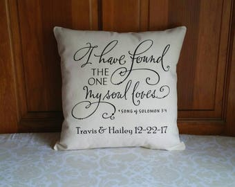 I have found the one my soul loves | Song of Solomon 3:4 |  14x14 inch throw pillow | Anniversary Gift | Wedding Gift | Bridal Shower Gift