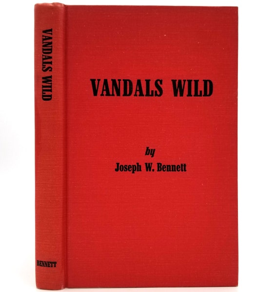 Vandals Wild by Joseph W. Bennett 1969 SIGNED Hardcover HC - Vandalism National Parks, Monuments, Forests