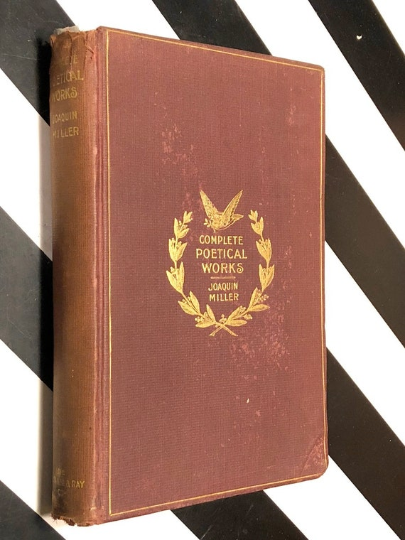 The Complete Poetical Works of Joaquin Miller (1897) first edition book