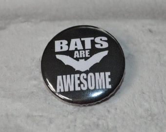 Bats are awesome 25mm button badge