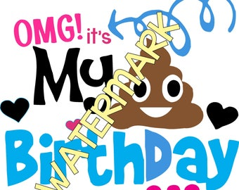 Poop Emoji SVG - Birthday shirts - Emoji svg silhouette cameo cricut DXF Birthday svg Shirts Birthday Girl JPEG t-shirt transfer It's my Day