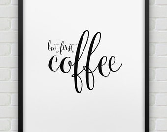 but first coffee printable wall decor // instant download print // black and white printable typographic office decor // kitchen print