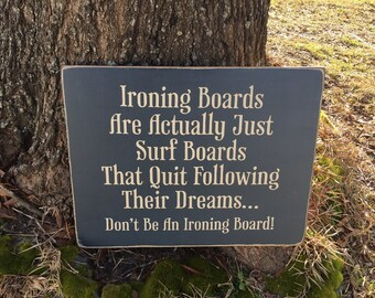 14x18 Don't Be An Ironing Board