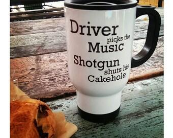 Driver Picks The Music Shotgun Shuts His Cake Hole, Supernatural, Supernatural art, Supernatural Gift, SPN, Travel Mug, Thermal Cup