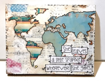She leaves a little sparkle wherever she goes,  Map Sign, Inspirational Map Decor, Map signs