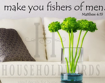 Follow me and I Will Make You Fishers of Men Vinyl Wall Decal Vinyl Lettering Religious Decor, Matthew 4 19 Scripure Quotes, Fishing Decor